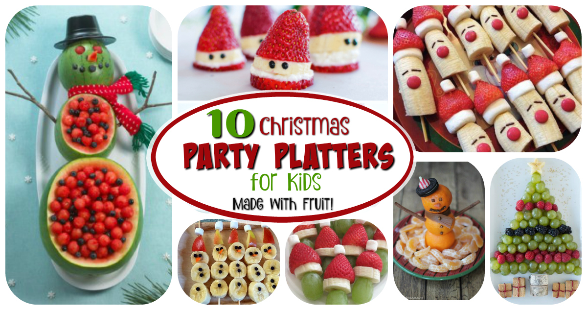 Fruit Platters For Kids 10 Christmas Party Platters Letters From Santa Blog