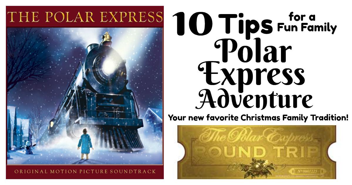 Polar Express Adventure A Fun Family Christmas Tradition